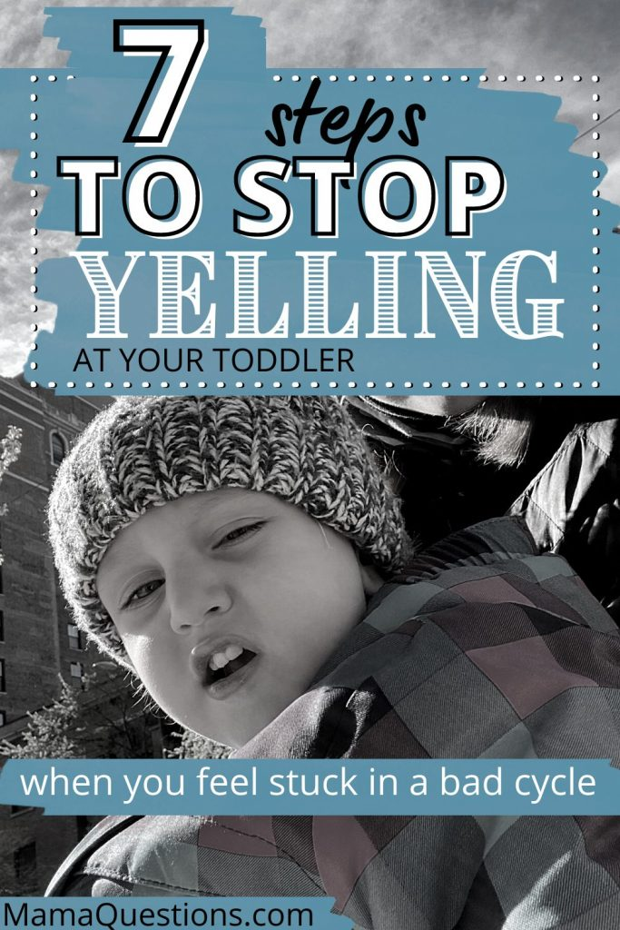 7 steps to stop yelling at your toddler2