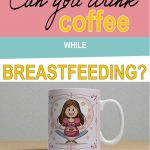 Can-You-Drink-Coffee-While-Breastfeeding-vertical-A