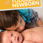 23 tips to survive breastfeeding with toddler and newborn