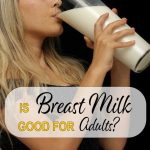 is-breast-milk-good-for-adults