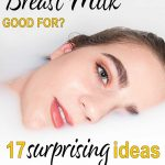 what-is-breast-milk-good-for-17-surprising-ideas