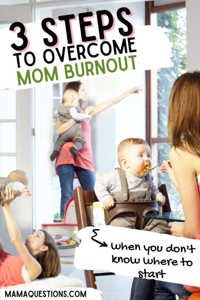 3 steps to overcome mom burnout