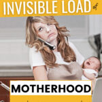 9 ways to manage the invisible labor of motherhood