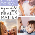 positive things to say to your child that really matter