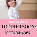 moving with a toddler soon, guide for moms