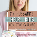 my husband doesnt help with kids mental load